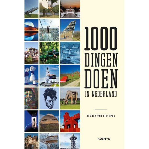 1000 dingen doen in Nederland - Jeroen van der Spek