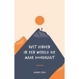 Rust vinden in een wereld die maar doordraait - Magnus Fridh